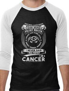 Cancer - I Never Said I Was Perfect I'm A Cancer Men's Baseball ¾ T-Shirt