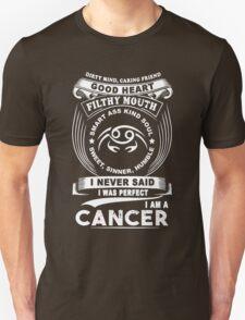 Cancer - I Never Said I Was Perfect I'm A Cancer Unisex T-Shirt