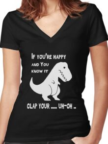 If You Know It Clap Your ... Trex Funny Tshirt Women's Fitted V-Neck T-Shirt