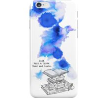Just Read and Learn. Read and learn. iPhone Case/Skin