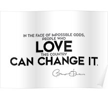 country love can change it - barack obama Poster