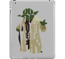 Do or do not, there is no try iPad Case/Skin