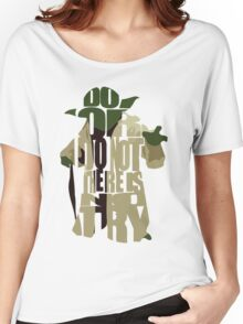 Do or do not, there is no try Women's Relaxed Fit T-Shirt