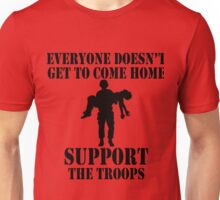 Everyone Doesn't Get To Come Home (Black print) Unisex T-Shirt