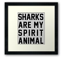 Sharks Are My Spirit Animal Framed Print