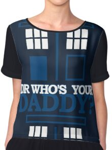Dr Who's Your Daddy? Chiffon Top