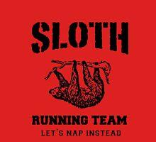 SLOTH RUNNING TEAM, LET'S NAP INSTEAD Unisex T-Shirt