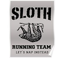 SLOTH RUNNING TEAM, LET'S NAP INSTEAD Poster