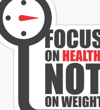 Focus on health not on weight - Gym Motivational Quote Sticker