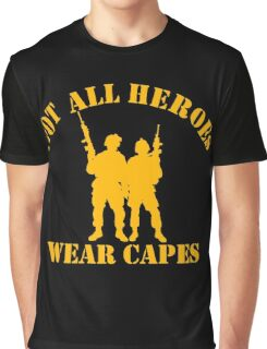 Not All Heroes Wear Capes (Gold print) Graphic T-Shirt