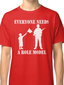 Everyone Needs A Role Model (White print) Classic T-Shirt