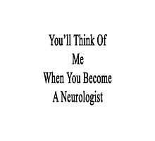You'll Think Of Me When You Become A Neurologist by supernova23