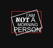 I am not a morning person clever cool funny tshirt Unisex T-Shirt