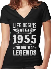 Life Begins At 61 - 1955 The Birth Of Legends Women's Fitted V-Neck T-Shirt