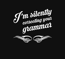 I'm silently correcting your grammar funny tshirt Unisex T-Shirt