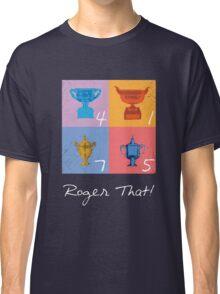 Roger That! Classic T-Shirt