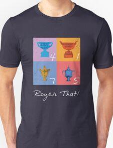 Roger That! Unisex T-Shirt
