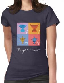 Roger That! Womens Fitted T-Shirt