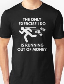 Running Out Of Money Unisex T-Shirt