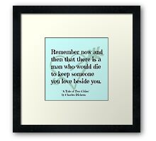 Dickens quote Framed Print