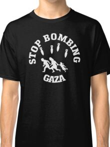 Stop Bombing Gaza Classic T-Shirt