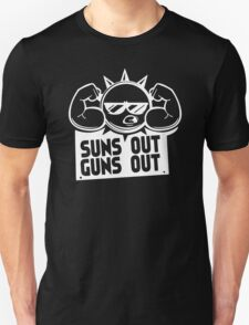 Suns Out Guns Unisex T-Shirt
