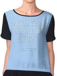 J.R.R. Tolkien, 'Not all those who wander are lost.'  on BLACK Chiffon Top