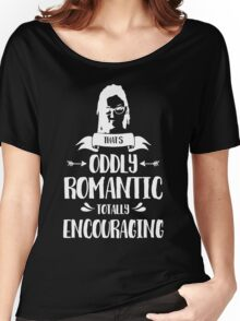 Thats Oddly Romantic Women's Relaxed Fit T-Shirt