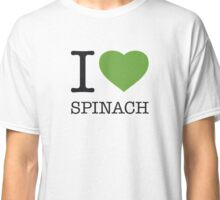 I ♥ SPINACH Classic T-Shirt