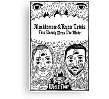 Macklemore world tour : The unruly mess I've made Canvas Print