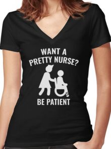 Want A Pretty Nurse Women's Fitted V-Neck T-Shirt