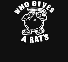 Who Gives A Rats Ass Unisex T-Shirt