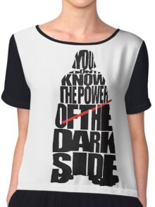You don't know the power of the dark side v2 Chiffon Top