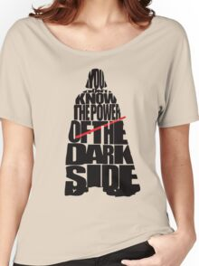 You don't know the power of the dark side v2 Women's Relaxed Fit T-Shirt