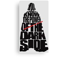 You don't know the power of the dark side v2 Canvas Print