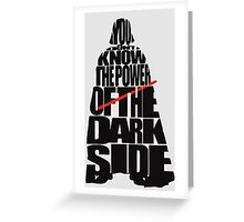 You don't know the power of the dark side v2 Greeting Card