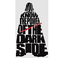 You don't know the power of the dark side v2 Photographic Print
