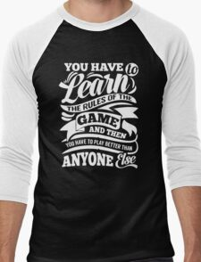 You Have to Learn the Rules of the Game Men's Baseball ¾ T-Shirt