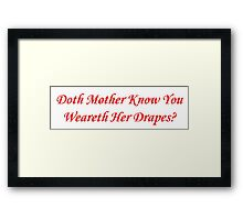 Doth Mother Know? Framed Print