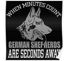 German Shepherds Are Seconds Away Poster