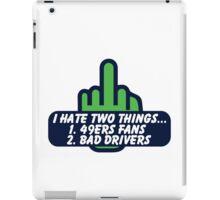 Seattle - Hate 2 Things... iPad Case/Skin