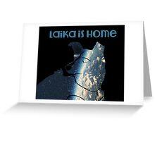 Laika Come Home Greeting Card