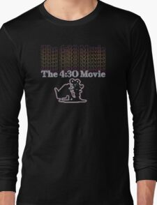 4:30 Movie Long Sleeve T-Shirt