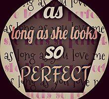 as long as she looks so perfect by ribenagirl10
