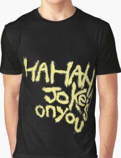Batman V superman Joker Jokes on you Graphic T-Shirt