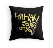 Batman V superman Joker Jokes on you Throw Pillow