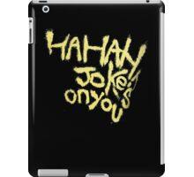Batman V superman Joker Jokes on you iPad Case/Skin