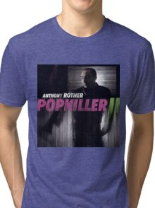 anthony rother popkiller ii Tri-blend T-Shirt