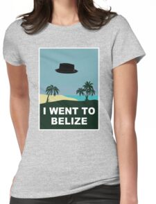I WENT TO BELIZE (X-Files / Breaking Bad) Womens Fitted T-Shirt