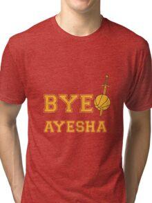 Bye Ayesha Tri-blend T-Shirt